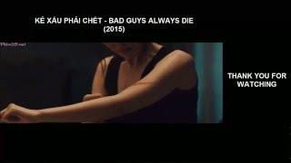 Phim hành động mới nhất 2016 | Kẻ xấu phải chết | Bad Guys Always Die 2015