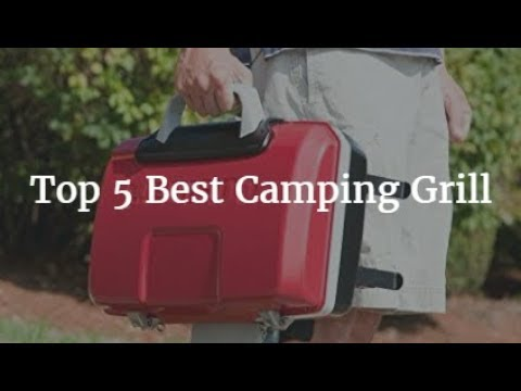 Top 5 Best Camping Grill 2018