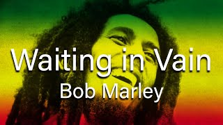 Bob Marley videoklipp Wait In Vain (Lyrics On Screen)
