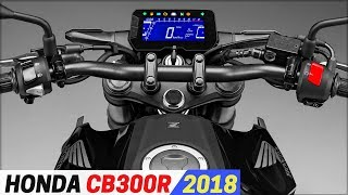 8. NEW 2018 Honda CB300R - Modern Retro Stylish And Aggressive