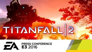 Titanfall 2 Multiplayer Gameplay Reveal Trailer - E3 2016 EA Press Conference by GameSpot