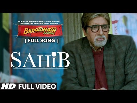 Sahib Full Video Song | Bhoothnath Returns | Amitabh Bachchan, Parth Bhalerao