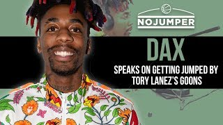 Video Dax speaks on Getting Jumped by Tory Lanez's Goons MP3, 3GP, MP4, WEBM, AVI, FLV Februari 2019