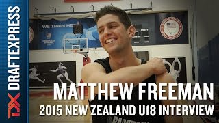 Matthew Freeman 2015 New Zealand U18 Interview - DraftExpress