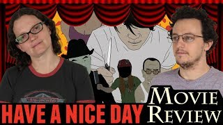 Nonton Have A Nice Day  2018     Movie Review   No Spoilers Film Subtitle Indonesia Streaming Movie Download