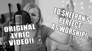 Video ED SHEERAN'S PERFECT AS WORSHIP!! - LYRIC VIDEO (Philippa Hanna) MP3, 3GP, MP4, WEBM, AVI, FLV April 2018