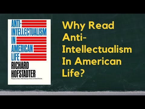 Why Read Anti-Intellectualism In American Life? A Short Review
