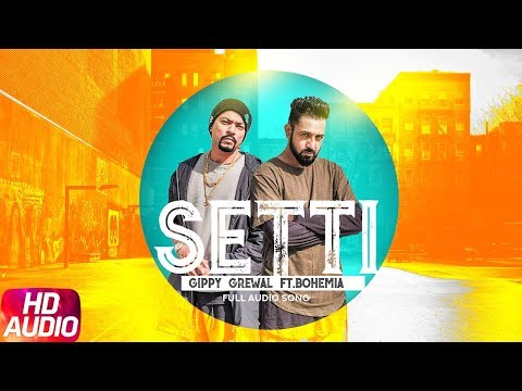 Setti | Audio Song | Gippy Grewal Ft. Bohemia | De