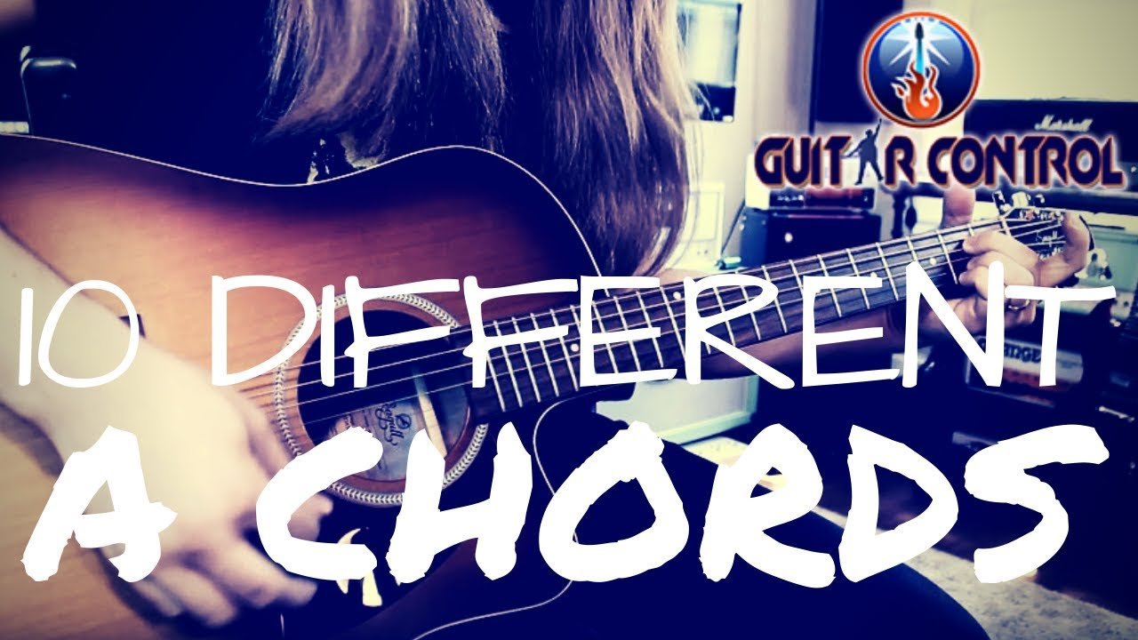 Acoustic Guitar Lesson On 10 Different A Chords