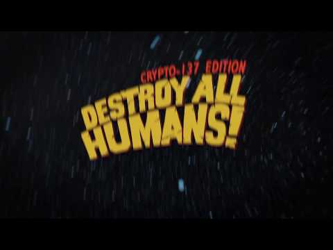 Destroy All Humans! : Destroy All Humans! - Crypto-137 Edition Trailer