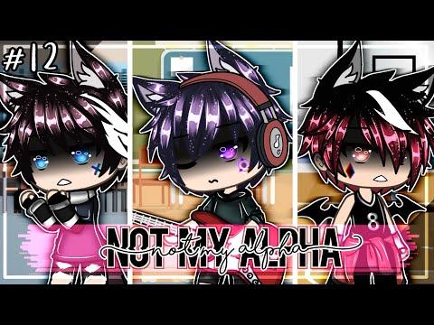 "Not my Alpha (not original) | Ep.12 ""Love Letter Drama"" | Gacha Life"
