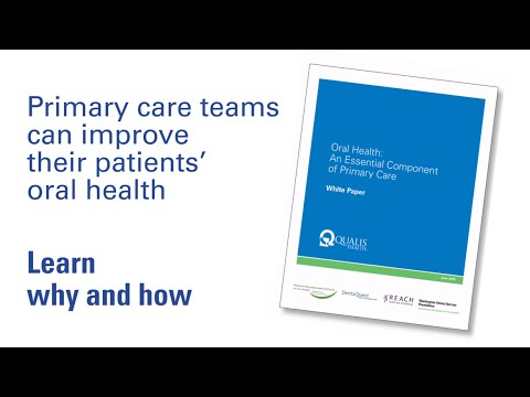 Oral Health: An Essential Component of Primary Care Introductory Video
