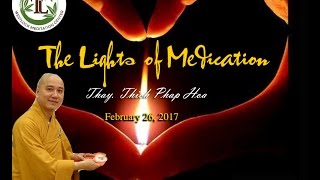 The Lights of Medication - Thay. Thich Phap Hoa (Feb.26, 2017)