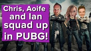 Chris, Aoife and Ian squad up in PlayerUnknown's Battlegrounds gameplay