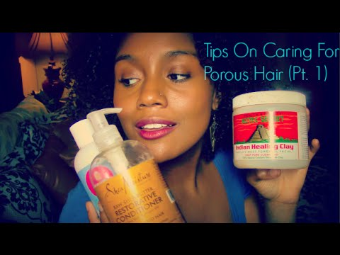 Tips On Caring For High Porosity Natural Hair (pt.1 & 2)