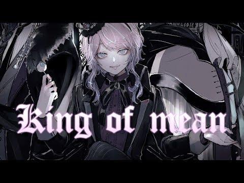 Nightcore ⟿ King of mean видео