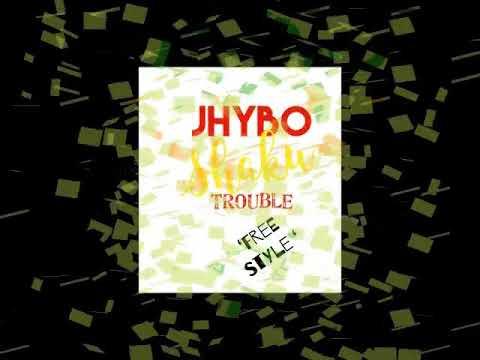 JHYBO FREESTYLE - Shaku Trouble