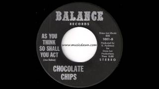 Chocolate Chips - As You Think So Shall You Act [Balance] 1974 Deep Funk 45