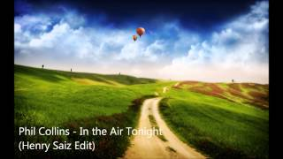 Phil Collins - In the Air Tonight (Henry Saiz Edit)