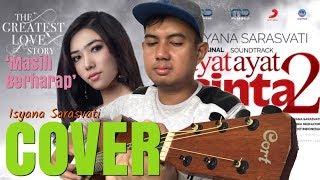 Isyana Sarasvati - Masih Berharap | Soundtrack Ayat Ayat Cinta 2 (ANDI DERISMAN COVER)