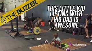 This little kid lifting weights with his father is pretty awesome by @The Buzzer
