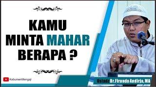 Video Kamu Minta Mahar Berapa? | Hak Istri - Ustadz Dr  Firanda Andirja, MA MP3, 3GP, MP4, WEBM, AVI, FLV Juli 2018