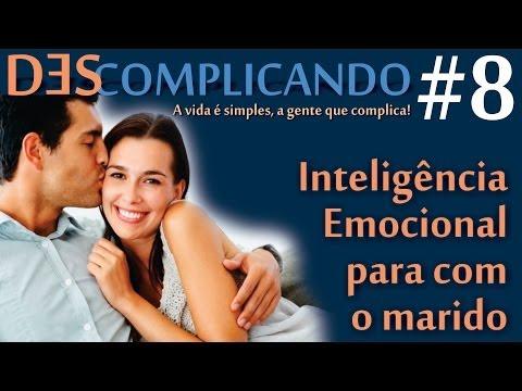 DESCOMPLICANDO - Inteligencia Emocional para com seu marido.