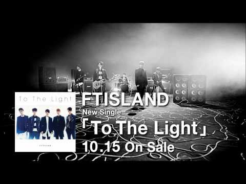 FTISLAND -「To The Light」&「ARENA TOUR 2014 -The Passion-」SPOT映像