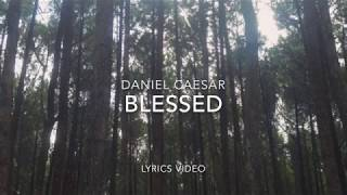 Video (LYRICS) Blessed - Daniel Caesar MP3, 3GP, MP4, WEBM, AVI, FLV Maret 2018