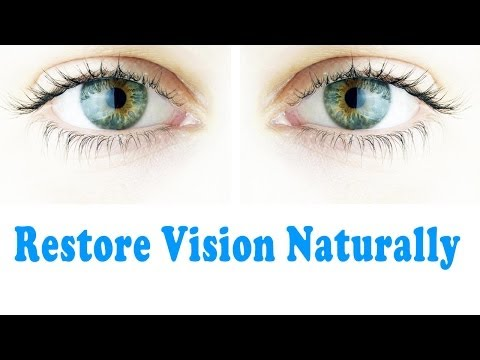 How To Restore Vision Naturally | Improve Eyesight