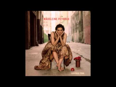 You're Gonna Make Me Lonesome When You Go - Madeleine Peyroux