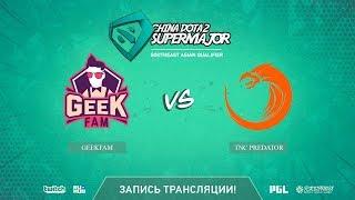 Geekfam vs TNC Predator, China Super Major SEA Qual, game 2 [Eiritel, LighTofHeaveN]