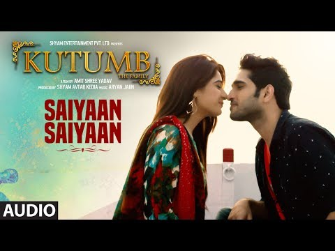 Saiyaan Saiyaan Bole Full Audio Song | Kutumb | Al