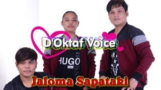 D'Oktaf Voice - JALOMA SAPATAKI ( Official Musik & Video )
