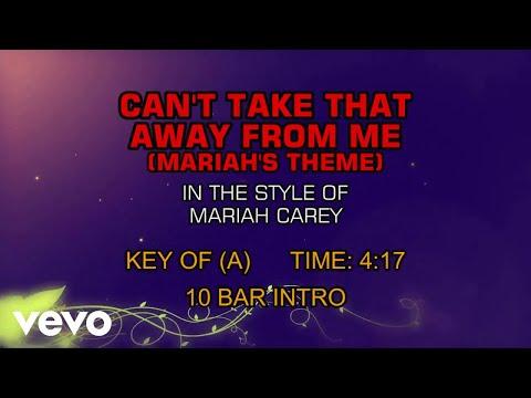 Mariah Carey - Can't Take That Away From Me (Mariah's Theme) (Karaoke)