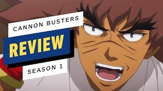 Netflix's Cannon Busters Season 1 Review by IGN