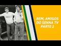 Parte 2 | com Galvão Bueno | #SennaTV