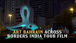 Art Bahrain Across Borders India Tour Film - Pre Event