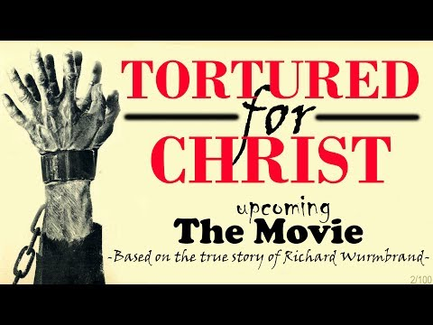 TORTURED For CHRIST - The Richard Wurmbrand Story (THE MOVIE)