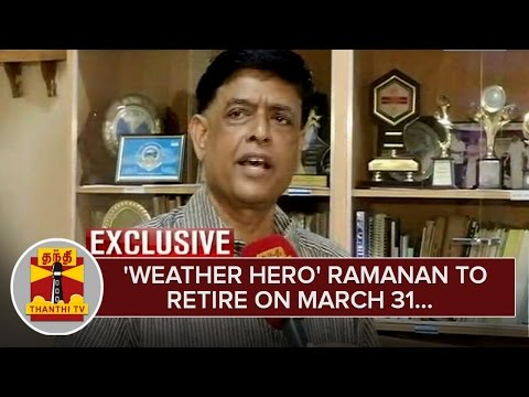 Exclusive--Weather-Hero-Ramanan-to-Retire-on-March-31--Thanthi-TV