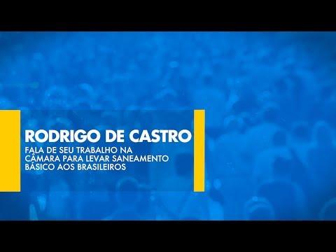 Rodrigo de Castro fala de seu trabalho na Câmara para levar saneamento básico aos brasileiros