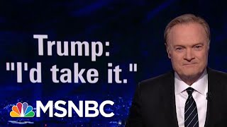 Video Donald Trump Says He'd Take Dirt On Opponent From Foreign Government   The Last Word   MSNBC MP3, 3GP, MP4, WEBM, AVI, FLV Juni 2019