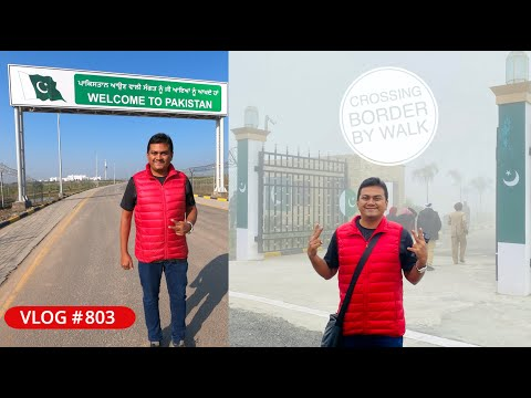 Crossing India Pakistan Border by Walk - Indian Vlogger in Pakistan !! EP #2