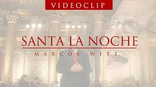 Santa La Noche— Marcos Witt — Video Oficial HD