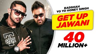 Get Up Jawani - Yo Yo Honey Singh, Kashmira Shah