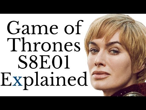 Game of Thrones S8E01 Explained