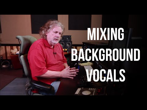 Mixing Background Vocals – Into The Lair #112