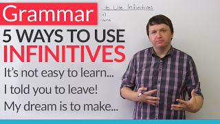 English Grammar - 5 Ways To Use Infinitives
