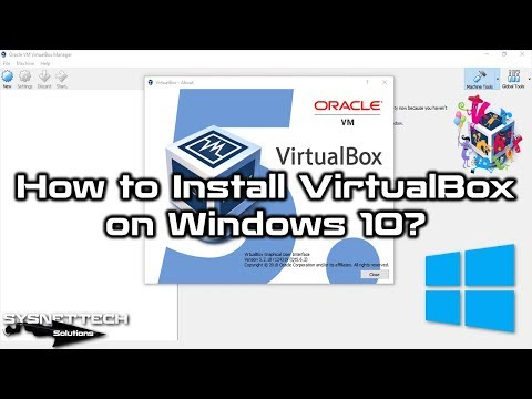 How to Install VirtualBox on Windows 10 | VirtualBox 5.2.20 Installation | SYSNETTECH Solutions