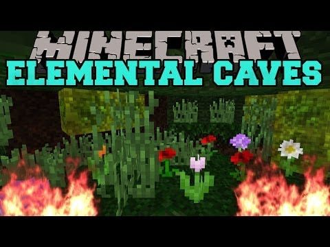 caves - The Elemental Caves Mod adds 3 unique caves to explore! Enjoy the video? Help me out and share it with your friends! Like my Facebook! http://www.facebook.co...